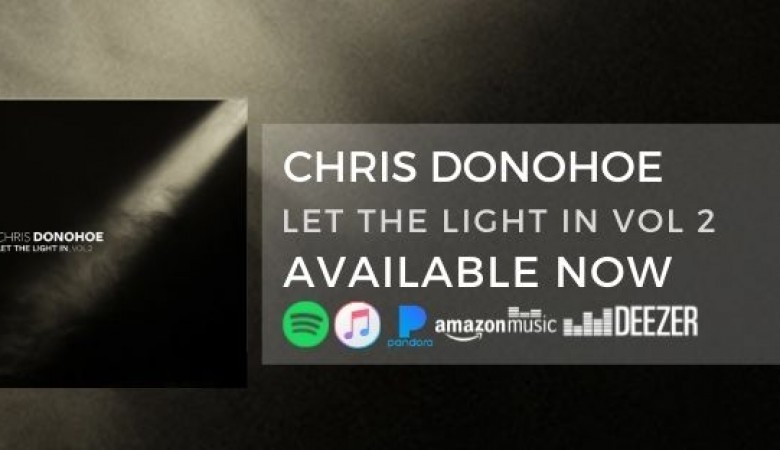 Chris Donohoe New EP 'Let The Light In, Vol. 2'