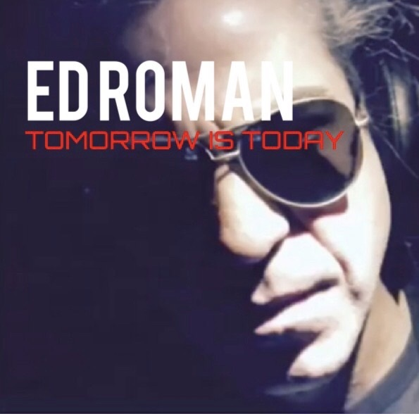 Ed Roman New Rock Single 'Tomorrow Is Today'