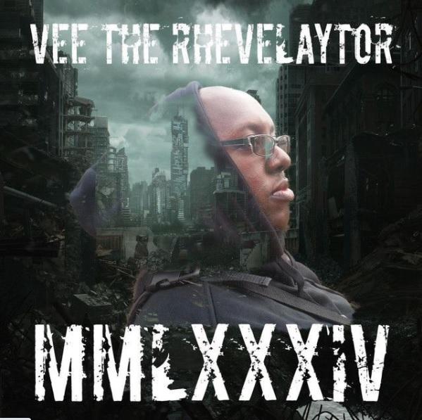 Vee the Rhevelaytor New Hip Hop Album 'MMLXXXIV'
